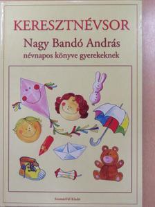 Nagy Bandó András - Keresztnévsor (dedikált példány) [antikvár]