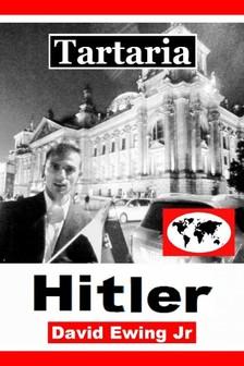 Jr David Ewing - Tartaria - Hitler [eKönyv: epub, mobi]
