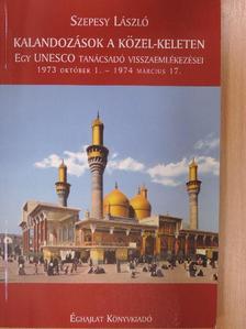 Szepesy László - Kalandozások a Közel-Keleten [antikvár]