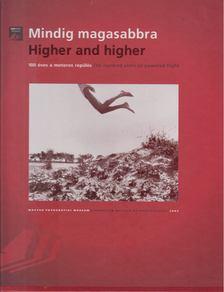 Kincses Károly - Mindig magasabbra / Higher and higher [antikvár]