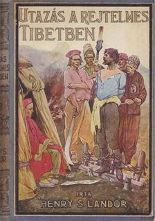 HENRY S. LANDOR - Utazás a rejtelmes Tibetben [antikvár]
