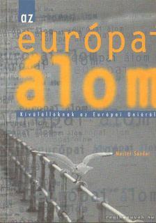 Mester Sándor - Az európai álom [antikvár]
