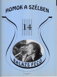 BALÁZS FERENC-HORVÁTH ATTILA - RÉGI SLÁGEREK MA IS DIVATBAN 14: BALÁZS FECÓ - HOMOK A SZÉLBEN