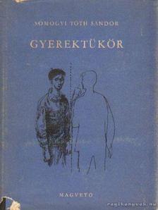 Somogyi Tóth Sándor - Gyerektükör [antikvár]