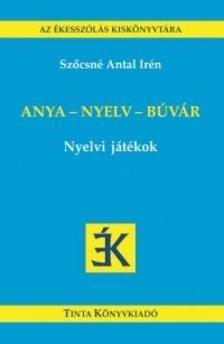 Szőcsné Antal Irén - Anya - nyelv - búvár