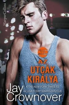 Jay Crownover - Az utcák királya (Welcome to the Point 2.)  [eKönyv: epub, mobi]