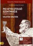 PIO ATYA UTOLSÓ SZENTMISÉJE / VELETEK VAGYOK - DVD