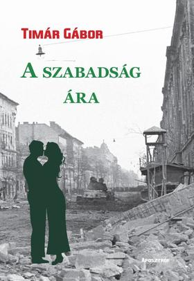 Tímár Gábor - A szabadság ára