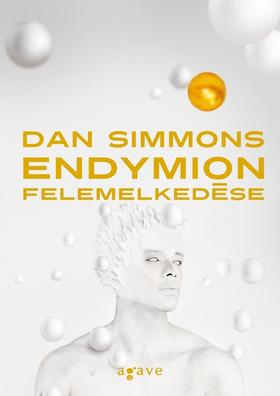 Dan Simmons - Endymion felemelkedése