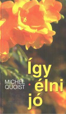 Michel Quoist - Így élni jó [antikvár]