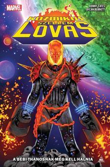 Donny Cates - Kozmikus Szellemlovas: A bébi Thanosnak meg kell halnia