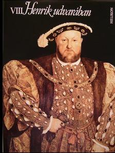 Mészöly Dezső - VIII. Henrik udvarában [antikvár]