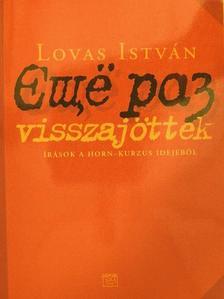 Lovas István - Visszajöttek [antikvár]