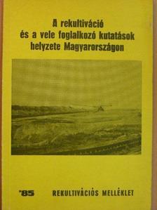 Dr. Tóth Sebestyén - A rekultiváció és a vele foglalkozó kutatások helyzete Magyarországon [antikvár]