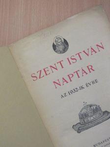 Huszár Károly - Szent István naptár az 1932-ik évre [antikvár]