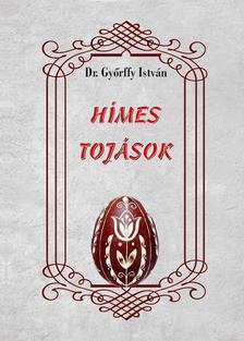 Dr. Győrffy István - Hímes tojások