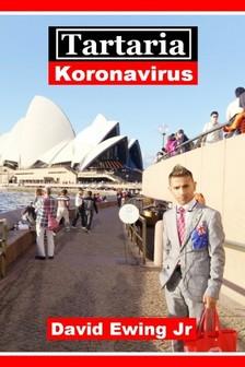 Jr David Ewing - Tartaria - Koronavirus [eKönyv: epub, mobi]