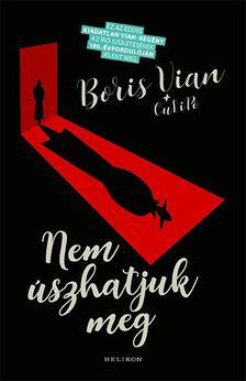 Boris Vian; OuLiPo - Nem úszhatjuk meg