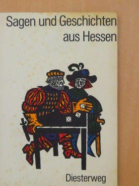 Sagen und Geschichten aus Hessen [antikvár]