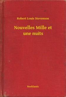 ROBERT LOUIS STEVENSON - Nouvelles Mille et une nuits [eKönyv: epub, mobi]