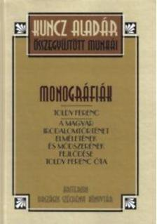 KUNCZ ALADÁR - Monográfiák - Toldy Ferenc
