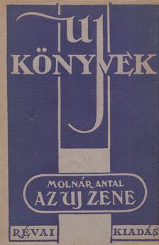 Molnár Antal - Az uj zene [antikvár]