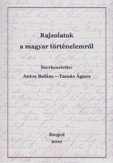 BALÁZS ÁGNES - Rajzolatok a magyar történelemről [antikvár]