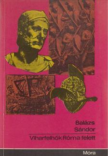Balázs Sándor - Viharfelhők Róma felett [antikvár]