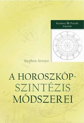 Stephen Arroyo - A horoszkópszintézis módszerei