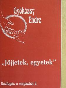 """Gyökössy Endre - """"Jöjjetek, egyetek!"""" [antikvár]"""