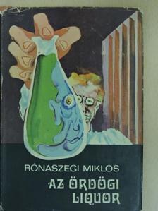 Rónaszegi Miklós - Az ördögi liquor [antikvár]