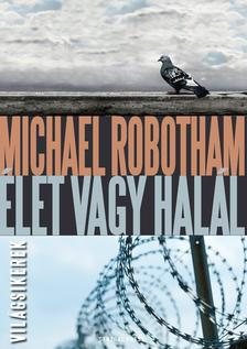 Michael Robotham - Élet vagy halál ###