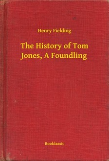 Henry Fielding - The History of Tom Jones, A Foundling [eKönyv: epub, mobi]