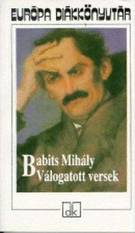 .- - Babits Mihály válogatott versek - Európa diákkönyvtár