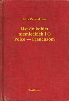 Orzeszkowa Eliza - List do kobiet niemieckich i O Polce -- Francuzom [eKönyv: epub, mobi]