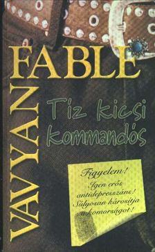 Fable, Vavyan - Tíz kicsi kommandós [antikvár]