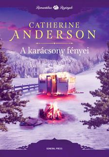 Catherine Anderson - A karácsony fényei ###