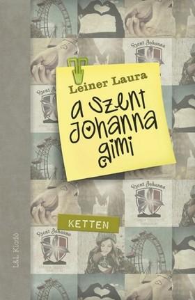 Leiner Laura - Ketten - A Szent Johanna gimi [eKönyv: epub, mobi]