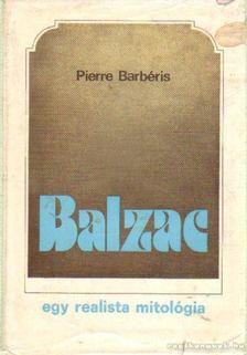 Barbéris, Pierre - Balzac - egy realista mitológia [antikvár]