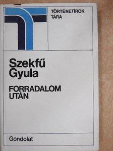 Szekfű Gyula - Forradalom után [antikvár]