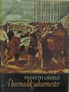 Passuth László - A harmadik udvarmester [antikvár]