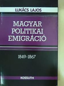 Lukács Lajos - Magyar politikai emigráció [antikvár]