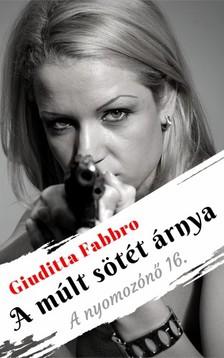 Giuditta Fabbro - A múlt sötét árnya [eKönyv: epub, mobi]
