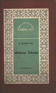 E. Fehér Pál - Alekszej Tolsztoj [antikvár]