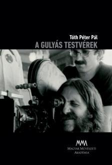 TÓTH PÉTER PÁL - A GULYÁS TESTVÉREK