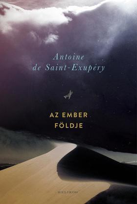 ANTOINE DE SAINT-EXUPÉRY - Az ember földje - és más írások