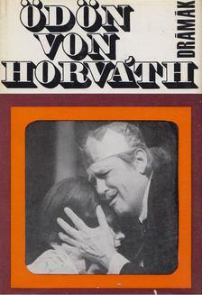 Ödön von Horváth - Drámák [antikvár]