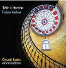 Tóth Krisztina - Fehér farkas - Hangoskönyv