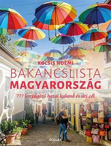 Kocsis Noémi - Bakancslista - Magyarország (777 lenyűgöző hazai kaland és úti cél)
