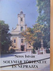 Seres István - Solymár története és néprajza [antikvár]